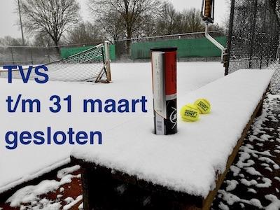 TVS tot en met 31 maart gesloten
